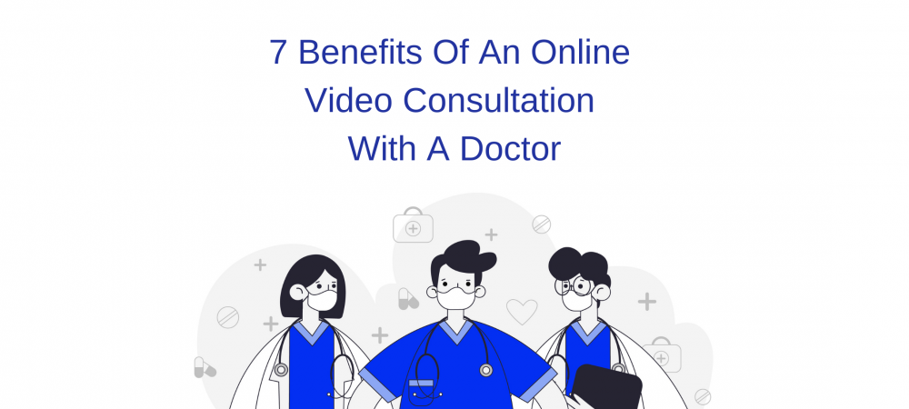 Benefits Of Video Consultation With A Doctor