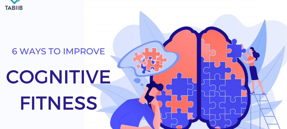 6 Ways To Improve Cognitive Fitness