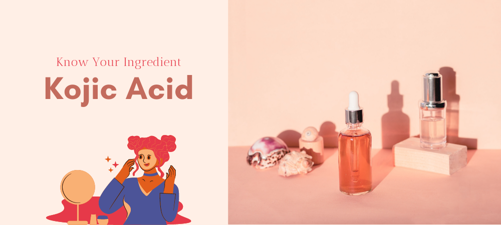 Know Your Ingredient : Kojic Acid